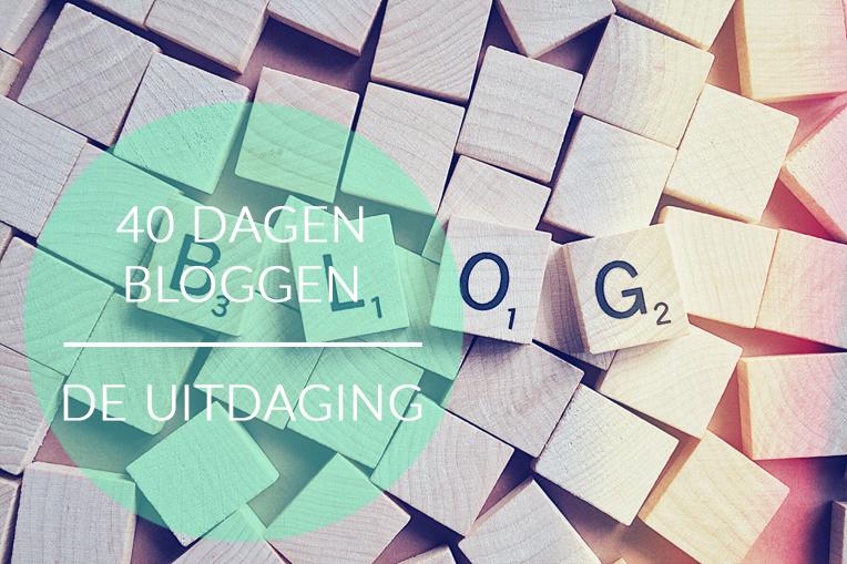 40 dagen bloggen - de uitdaging