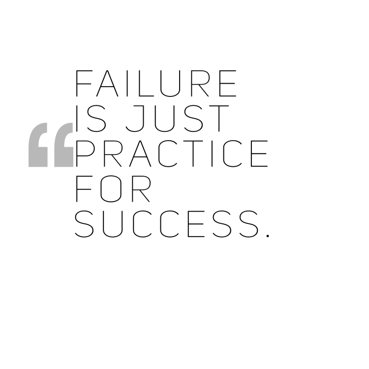 failure-is-just-practice-for-success