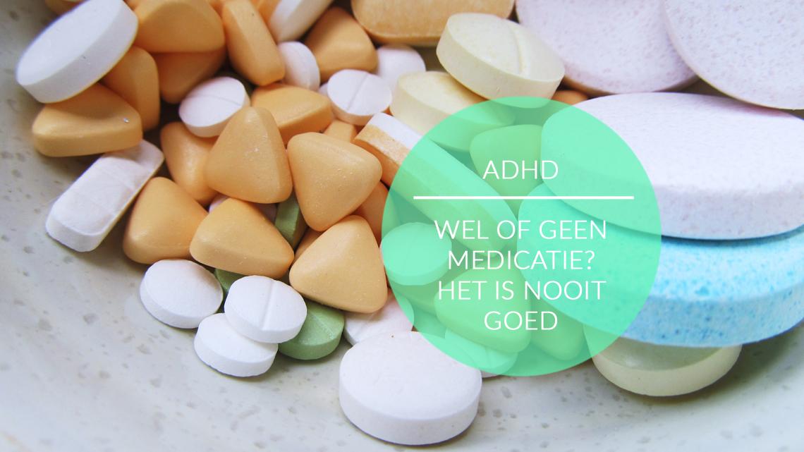 ADHD - Wel of geen medicatie? Het is nooit goed - Rilatine - Ritalin